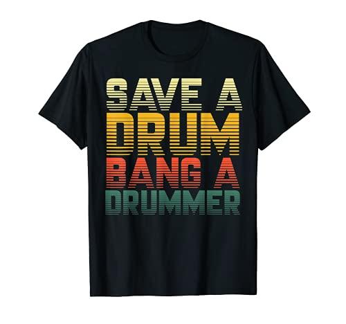 Save a Drum Bang a Drummer - Cotizaciones de batería Camiseta