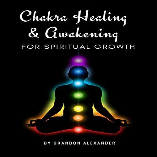 Chakra Healing and Awakening for Spiritual Growth cover art