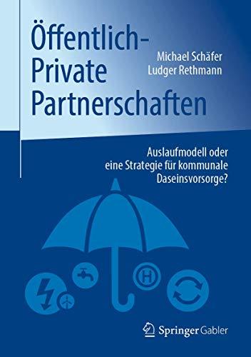 Öffentlich-Private Partnerschaften: Auslaufmodell oder eine Strategie für kommunale Daseinsvorsorge?