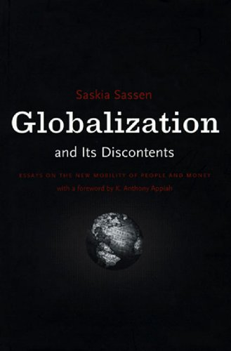 Globalization and Its Discontents: Essays on the New Mobility of People and Money