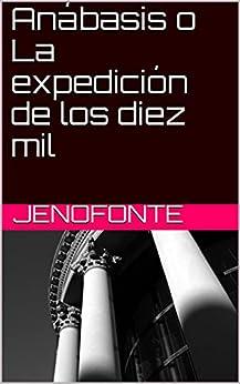 Anábasis o La expedición de los diez mil en losmasleidos.com