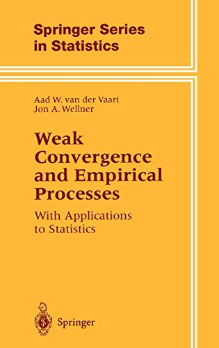 Weak Convergence and Empirical Processes: With Applications to Statistics (Springer Series in Statistics)
