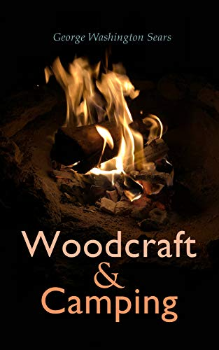 Woodcraft and Camping by [George Washington Sears]