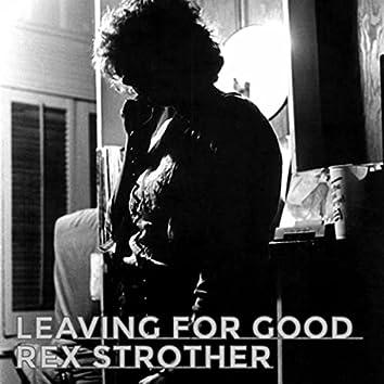 Leaving for Good