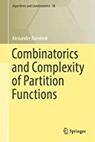 Combinatorics and Complexity of Partition Functions (Algorithms and Combinatorics)
