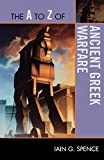 The A to Z of Ancient Greek Warfare (The A to Z Guide Series)