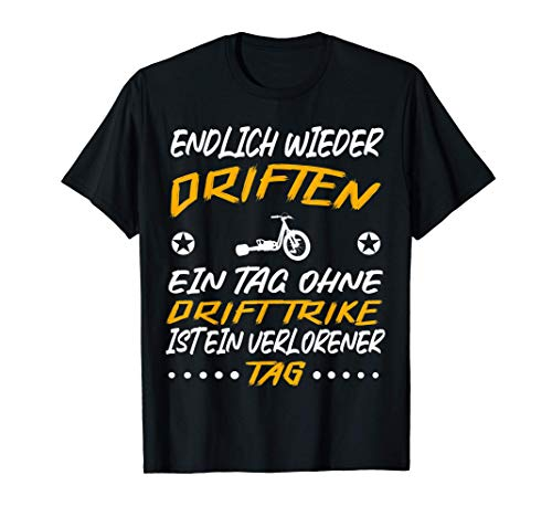Drift Trike Driften Dreirad motorisiertes Drift Trike T-Shirt