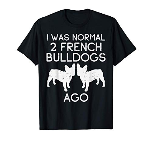 Normal 2 French Bulldogs Ago Frenchie Dog Lover Owner Gift T-Shirt