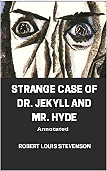 Strange Case of Dr. Jekyll and Mr. Hyde Annotated (English Edition) par [Robert Louis Stevenson]