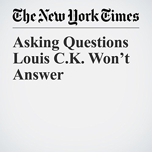 Asking Questions Louis C.K. Won't Answer audiobook cover art