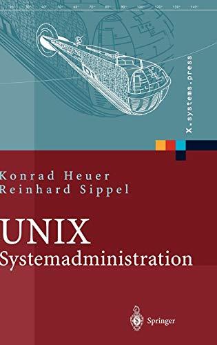 UNIX-Systemadministration: Linux, Solaris, AIX, FreeBSD, Tru64-UNIX (X.systems.press)