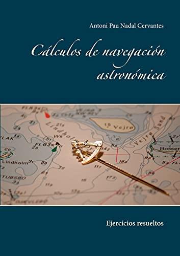 Cálculos de navegación astronómica: Ejercicios resueltos