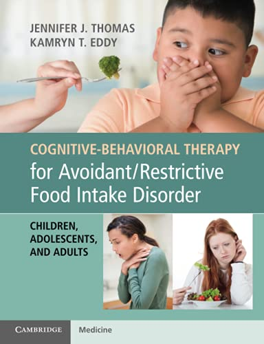 Cognitive-Behavioral Therapy for Avoidant/Restrictive Food Intake Disorder (Children, Adolescents, and Adults)