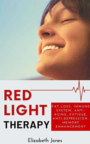 410zGcky8fL - Red Light Therapy Practical Guide to Red Light Treatment: Fat Loss, Immune system, Anti-Aging, Fatigue, Anti-Depression, Memory Enhancement