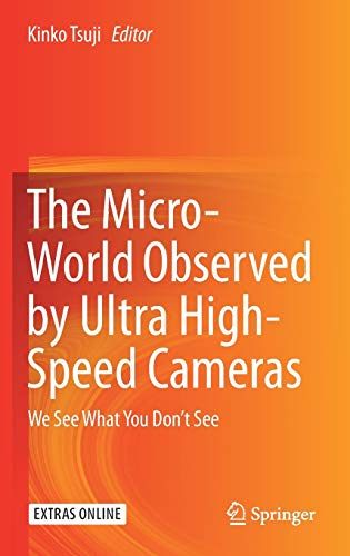 The Micro-World Observed by Ultra High-Speed Cameras: We See What You Don't See