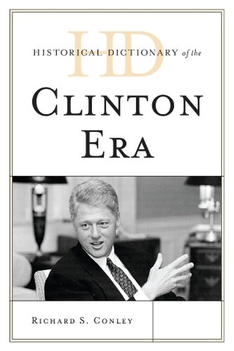いいねとまり木赤道Historical Dictionary of the Clinton Era (Historical Dictionaries of U.S. Politics and Political Eras) (English Edition)