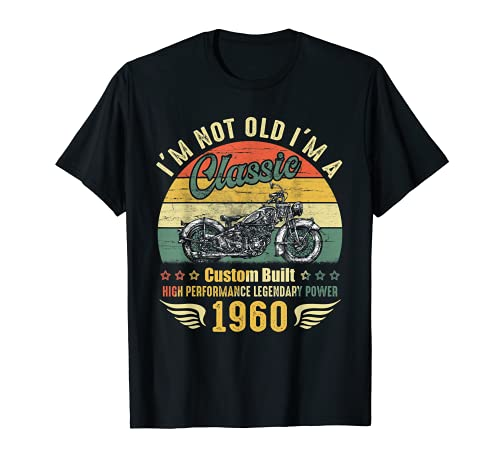 Hombre I'm Not Old I'm A Classic Motocicleta Retro Vintage Born 1960 Camiseta