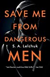 Save Me from Dangerous Men: A Novel (Nikki Griffin Book 1)