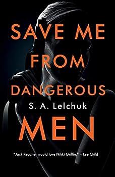 Save Me from Dangerous Men  A Novel  Nikki Griffin Book 1