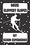 Down Slippery Slopes My Skiing Experiences: The Ultimate Skiing...