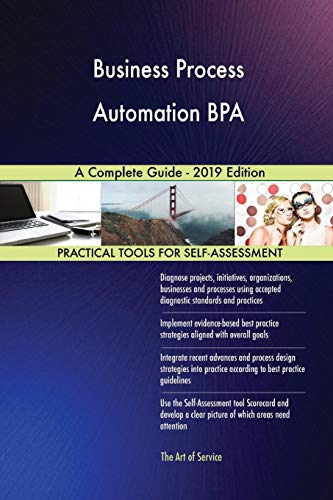 Blokdyk, G: Business Process Automation BPA A Complete Guide
