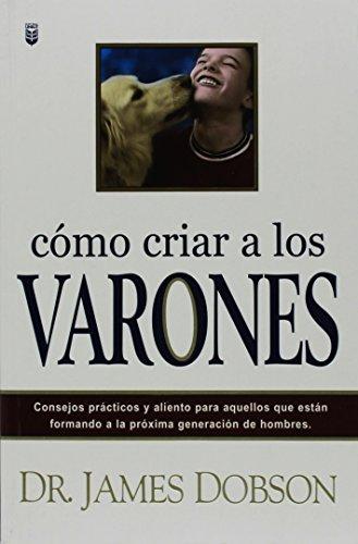 Como Criar A Los Varones: Bringing Up Boys