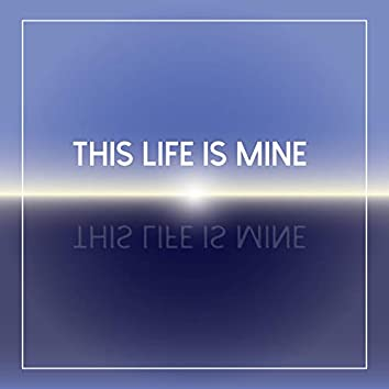 This Life Is Mine