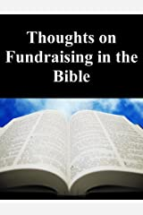 Thoughts on Fundraising in the Bible Kindle Edition