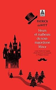 Heurs et malheurs du sous-majordome Minor par Patrick deWitt