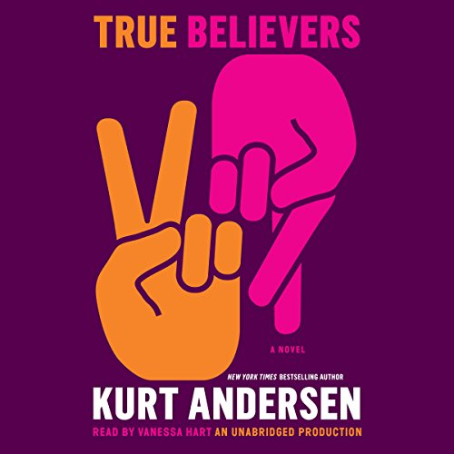 True Believers Audiobook By Kurt Andersen cover art
