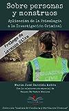 Sobre personas y monstruos: Aplicación de la Psicología a la Investigación Criminal