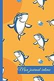 MON JOURNAL INTIME: pour les passionnés des requins: carnet de notes requin 110 pages; taille 6*9 po /journal intime requin ...