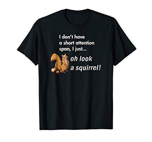Oh Look A Squirrel Funny ADHD Animal Humor Shirt