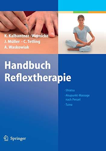 Kalbantner-Wernicke, Karin<br />Handbuch Reflextherapie: Shiatsu. Akupunkt-Massage nach Penzel.Tuina