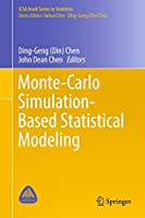 Monte-Carlo Simulation-Based Statistical Modeling (ICSA Book Series in Statistics)