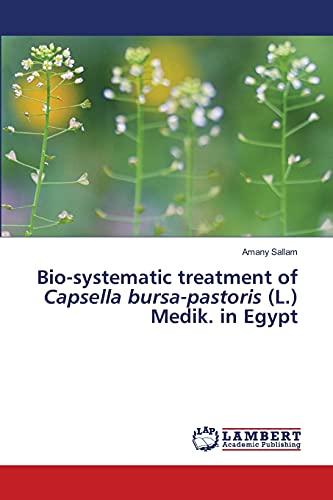Bio-systematic treatment of Capsella bursa-pastoris (L.) Medik. in Egypt
