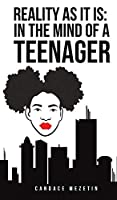 Reality As It Is: In the Mind of a Teenager