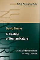 A Treatise of Human Nature: Being an Attempt to Introduce the Experimental Method of Reasoning into Moral Subjects (Oxford Philosophical Texts)