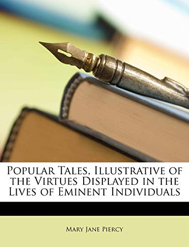 Popular Tales, Illustrative of the Virtues Displayed in the Lives of Eminent Individuals
