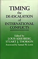 Timing the De-Escalation of International Conflicts (Syracuse Studies on Peace and Conflict Resolution)