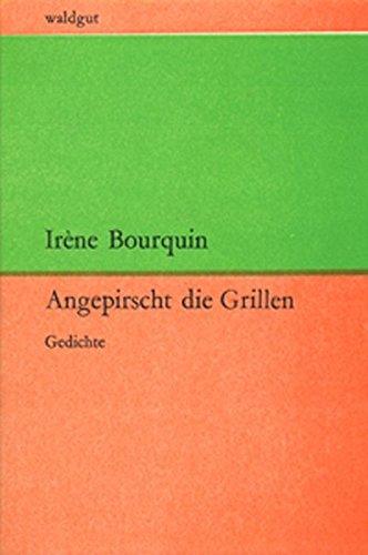 Angepirscht die Grillen: Gedichte (waldgut lektur (le))