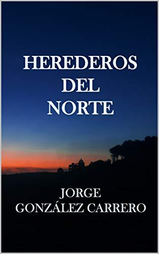 Herederos del Norte de Jorge González Carrero