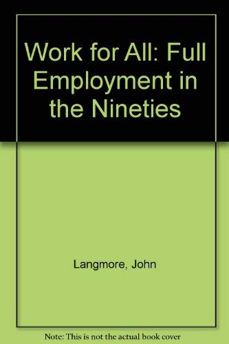 Work for All: Full Employment in the Nineties