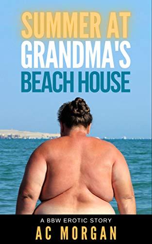 Summer at Grandma's Beach House: A BBW Erotic...