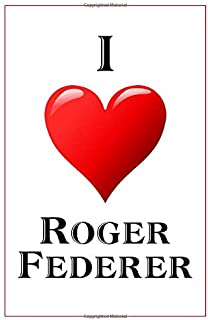 I Love Roger Federer: Notebook - 6x9 Lined Journal - 110 Pages - Soft Cover - Great For Birthday Gift (Perfect Personalised Gifts, Athletes)