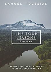 The Four Seasons Songbook: The Official Transcriptions from the Solo Piano EP