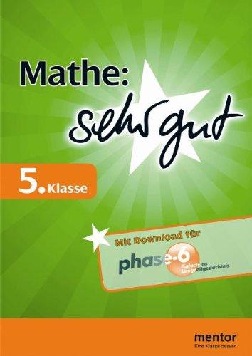 Mathe: sehr gut, 5. Klasse - Buch mit Download für phase-6 (mentor sehr gut)