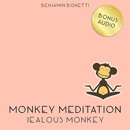 Jealous Monkey Meditation – Meditation For Jealousy Release audiobook cover art