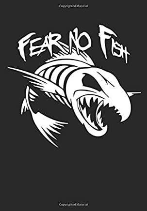 Fear No Fish: 6 x 9 120 Pages | Bass Fishing Logbook | Bass Eating Jig On Back Cover | Fisherman Log