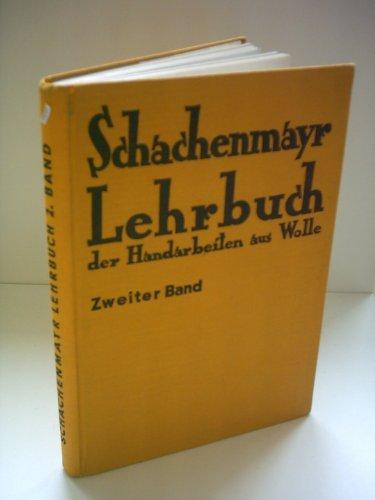 Verlagsredaktion: Schachmayr Lehrbuch der Handarbeiten aus Wolle [Band 2]